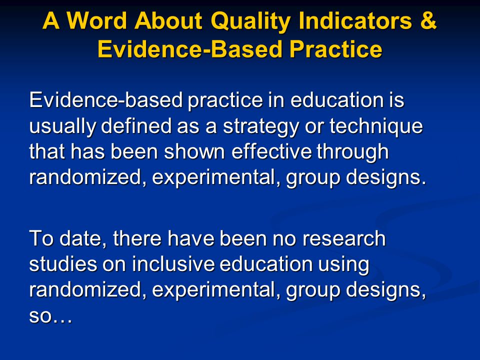 A Word About Quality Indicators & Evidence-Based Practice