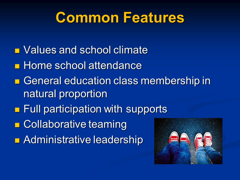 Common Features Values and school climate Home school attendance