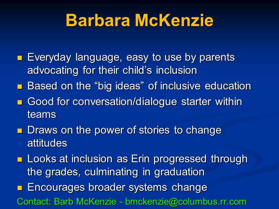 Barbara McKenzie Everyday language, easy to use by parents advocating for their child's inclusion. Based on the big ideas of inclusive education.