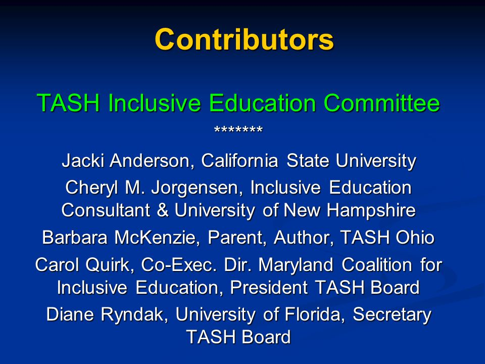 Contributors TASH Inclusive Education Committee *******
