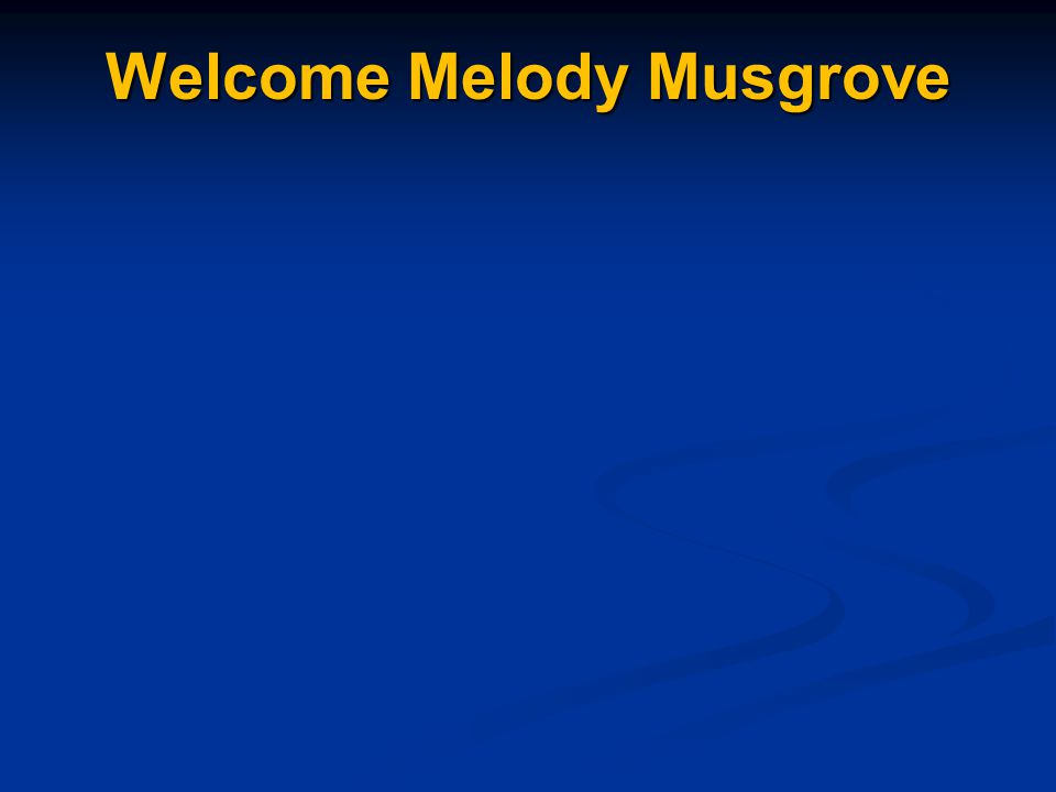 Welcome Melody Musgrove