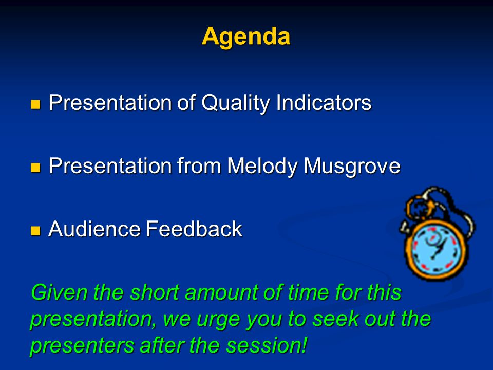 Agenda Presentation of Quality Indicators