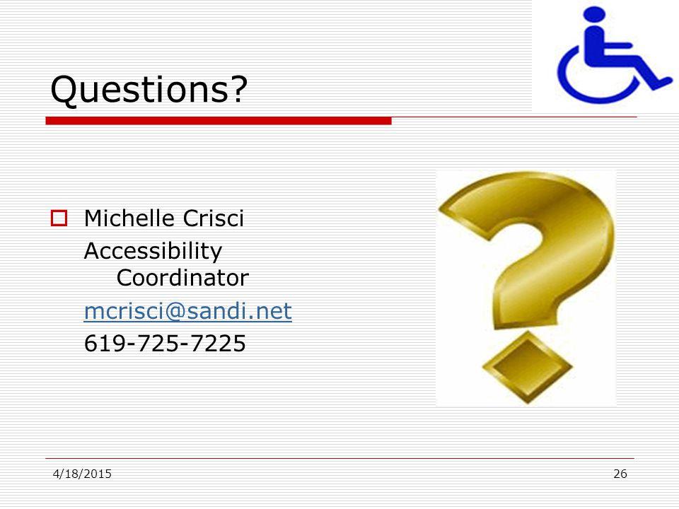 Questions Michelle Crisci Accessibility Coordinator mcrisci@sandi.net