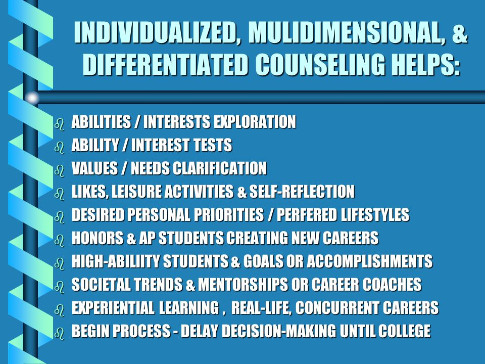 INDIVIDUALIZED, MULIDIMENSIONAL, & DIFFERENTIATED COUNSELING HELPS: