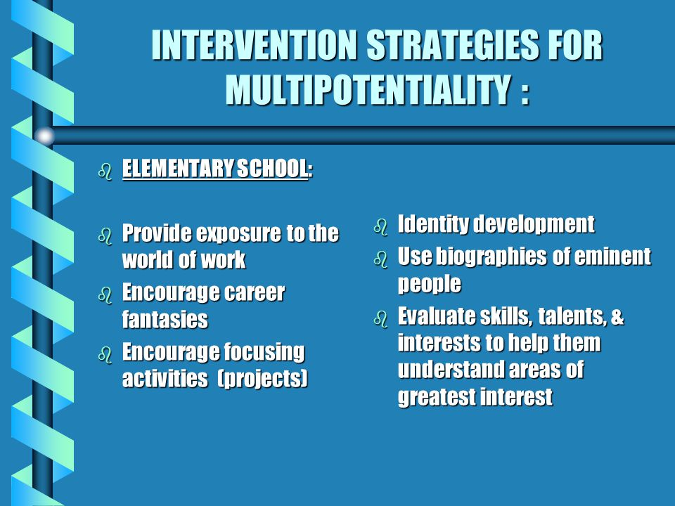 INTERVENTION STRATEGIES FOR MULTIPOTENTIALITY :