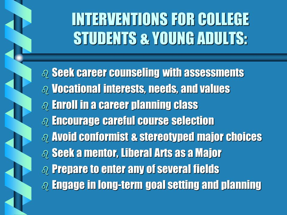 INTERVENTIONS FOR COLLEGE STUDENTS & YOUNG ADULTS: