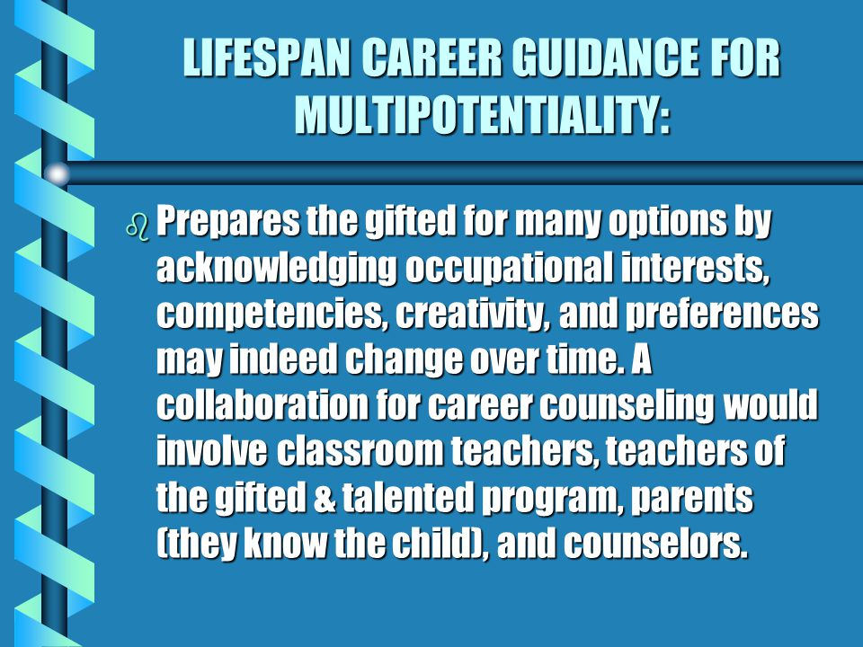 LIFESPAN CAREER GUIDANCE FOR MULTIPOTENTIALITY: