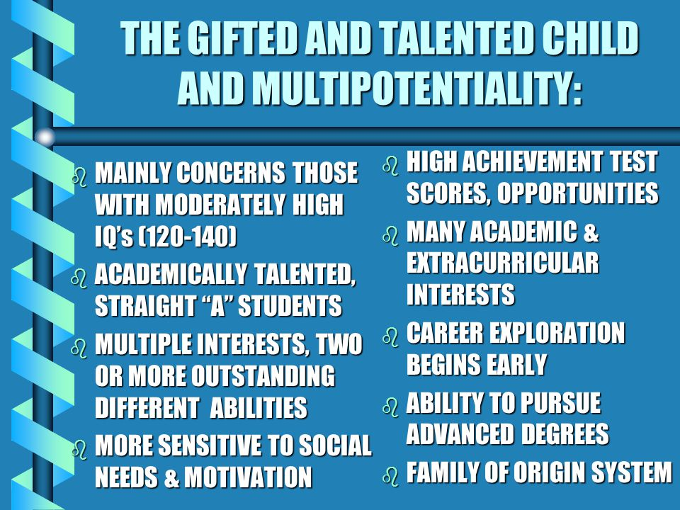 THE GIFTED AND TALENTED CHILD AND MULTIPOTENTIALITY: