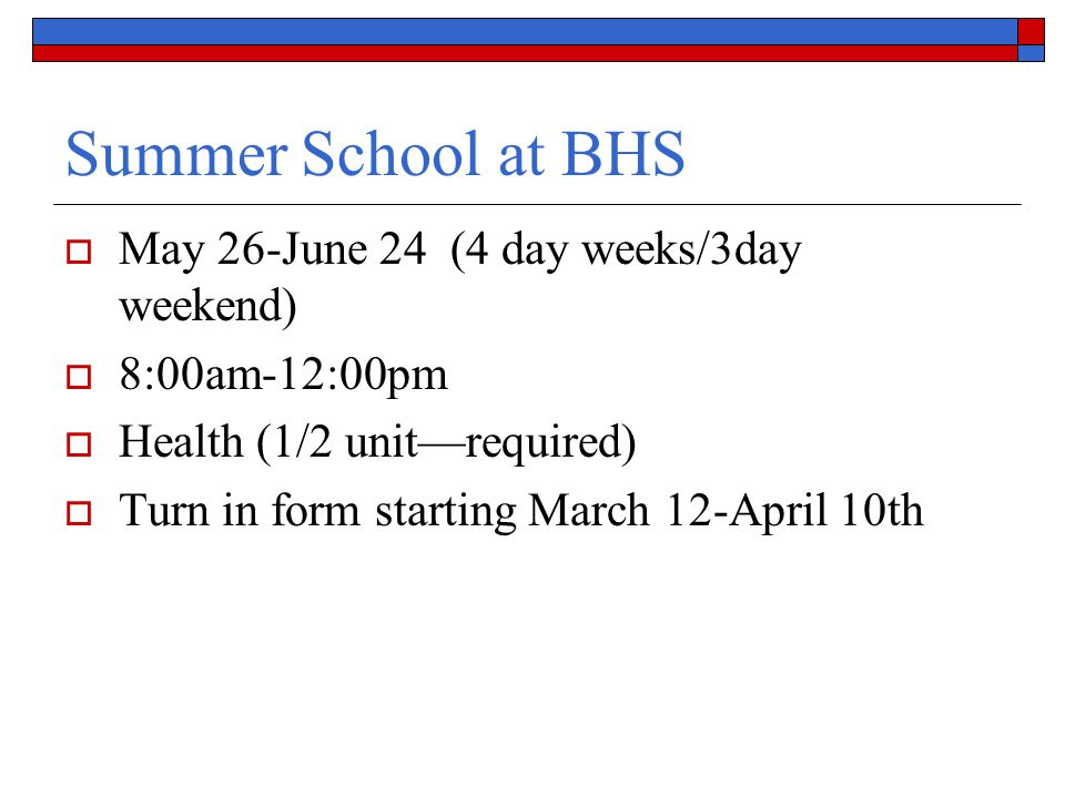 Summer School at BHS May 26-June 24 (4 day weeks/3day weekend)