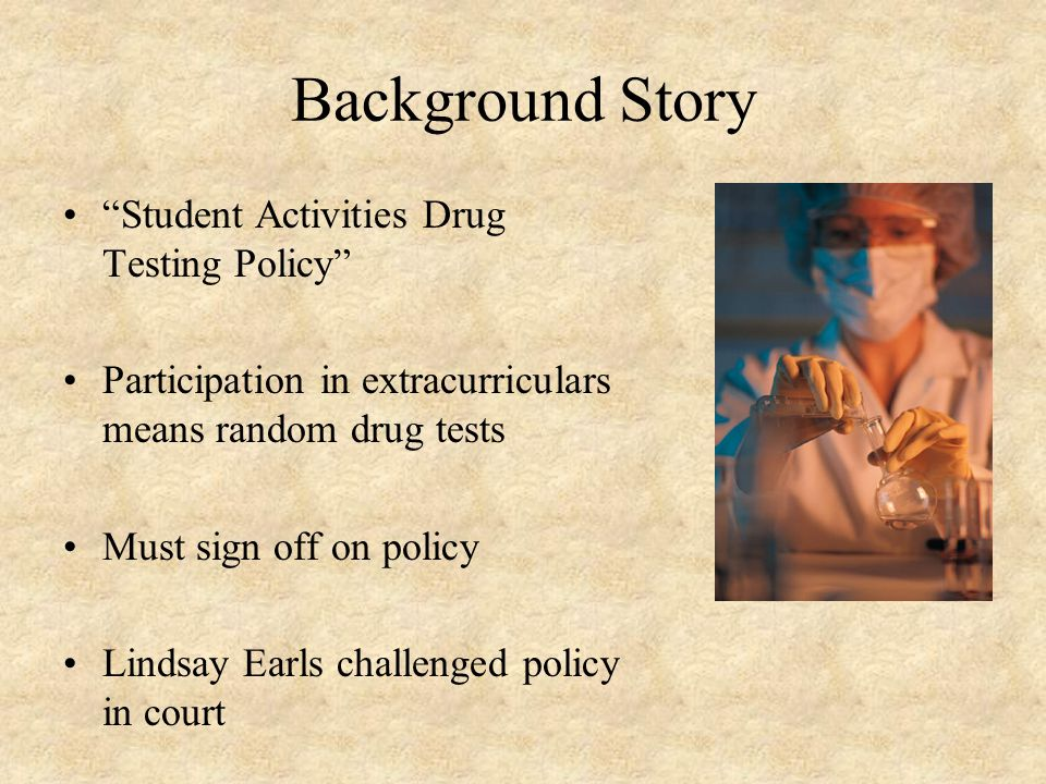Background Story Student Activities Drug Testing Policy