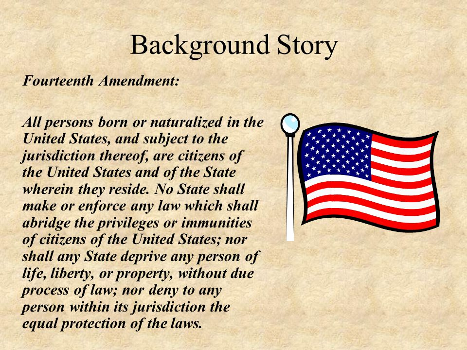 Background Story Fourteenth Amendment: