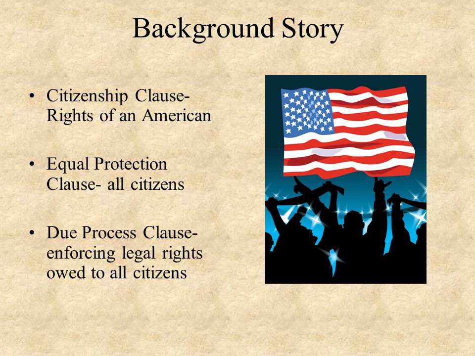 Background Story Citizenship Clause- Rights of an American
