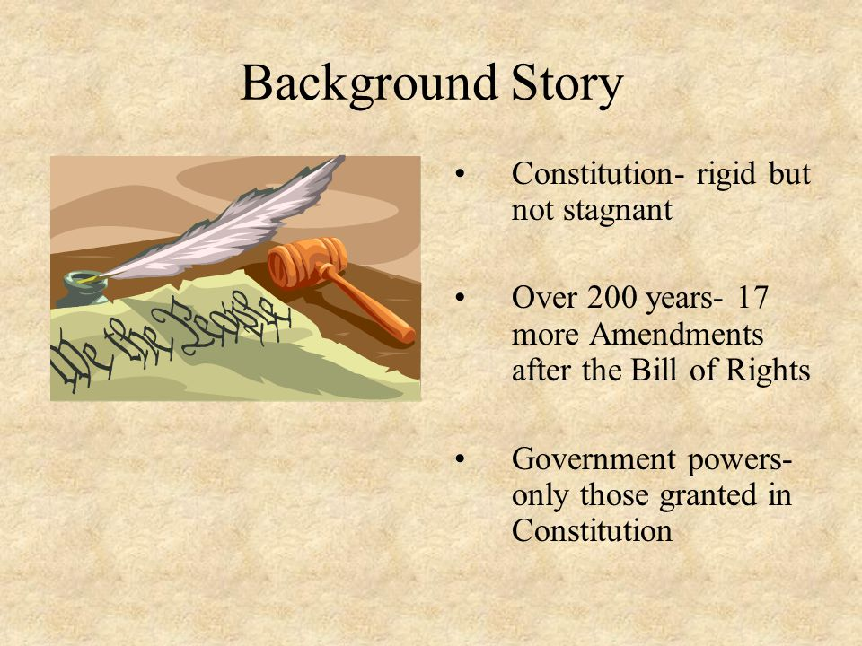 Background Story Constitution- rigid but not stagnant