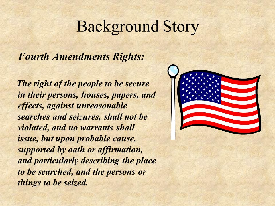 Background Story Fourth Amendments Rights: