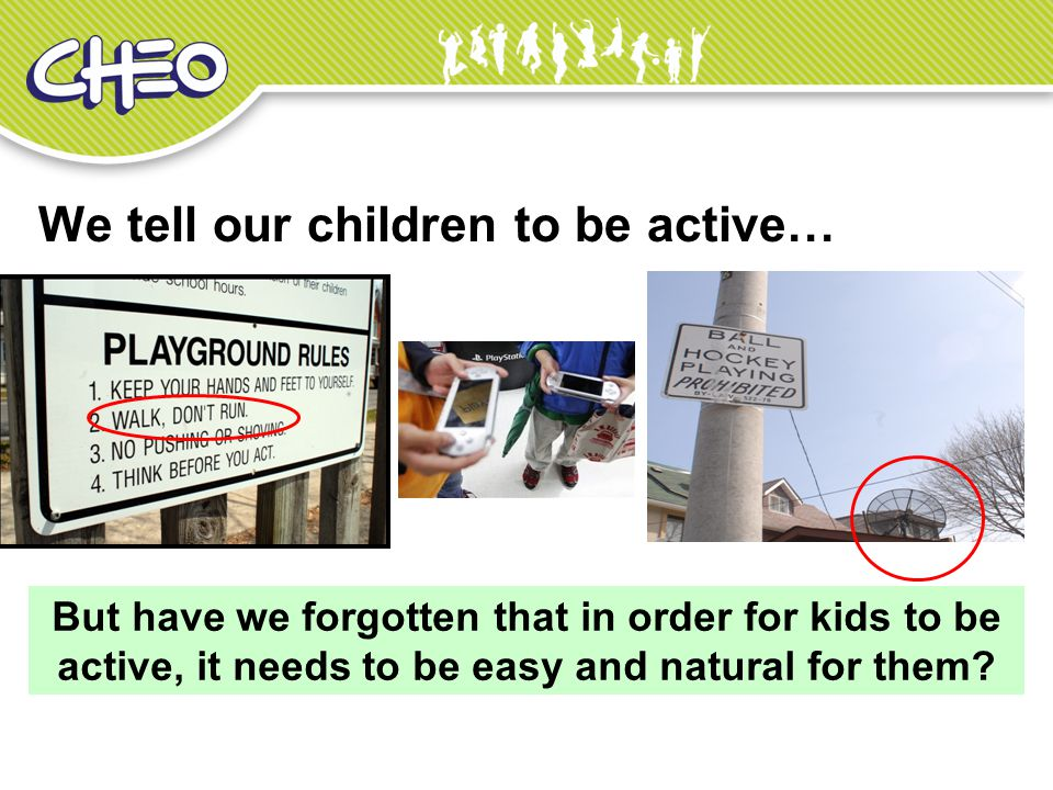 We tell our children to be active…