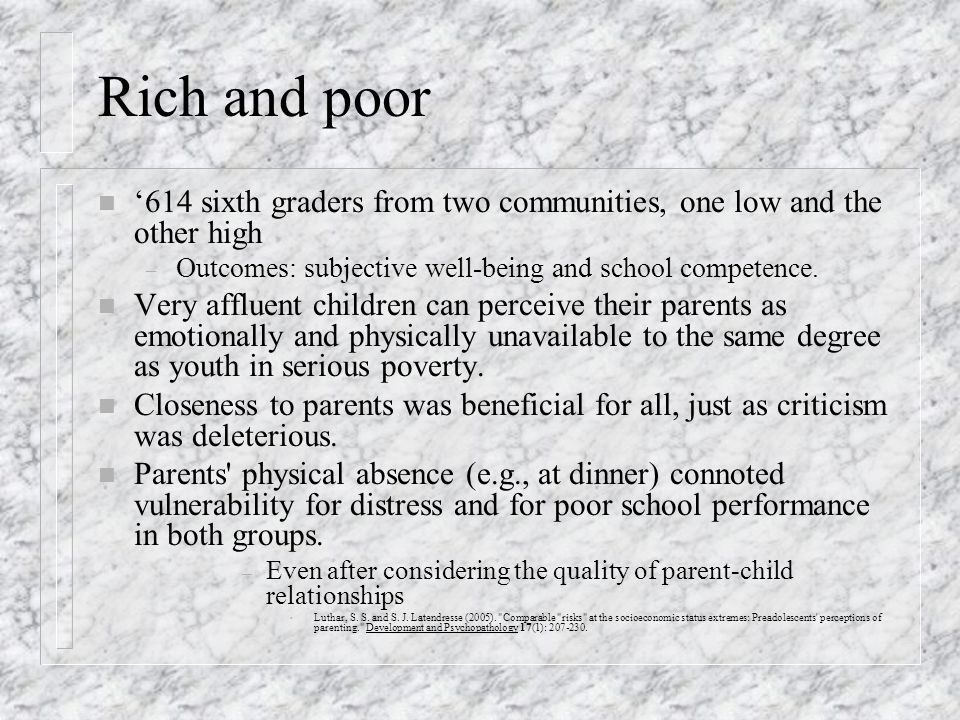 Rich and poor '614 sixth graders from two communities, one low and the other high. Outcomes: subjective well-being and school competence.
