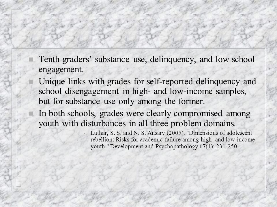 Tenth graders' substance use, delinquency, and low school engagement.