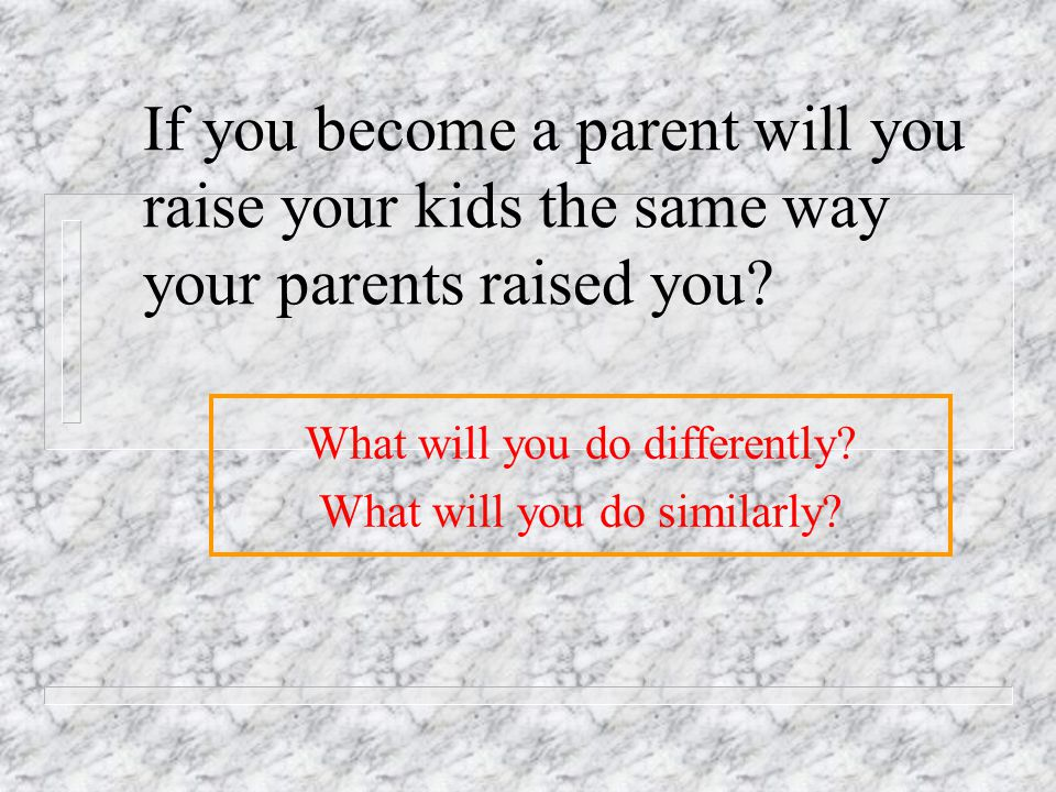 What will you do differently What will you do similarly