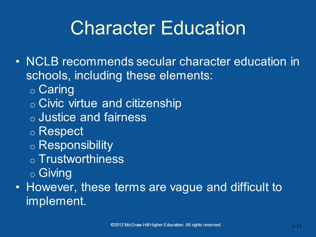 Character Education NCLB recommends secular character education in schools, including these elements: