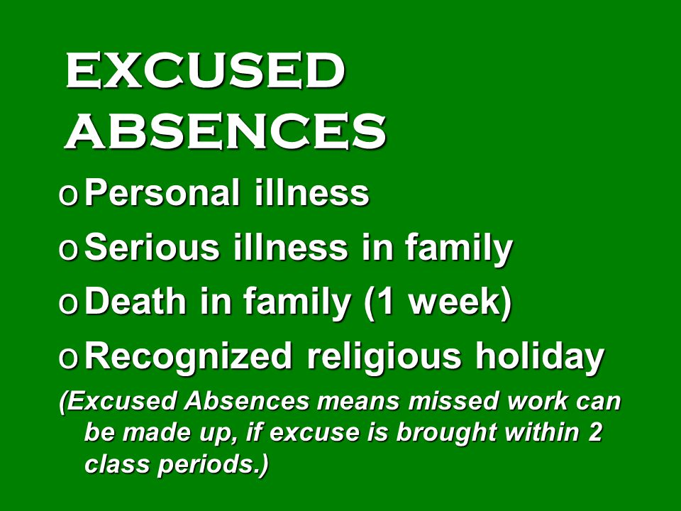 EXCUSED ABSENCES Personal illness Serious illness in family