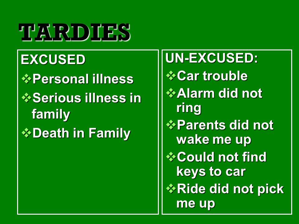 TARDIES EXCUSED Personal illness Serious illness in family