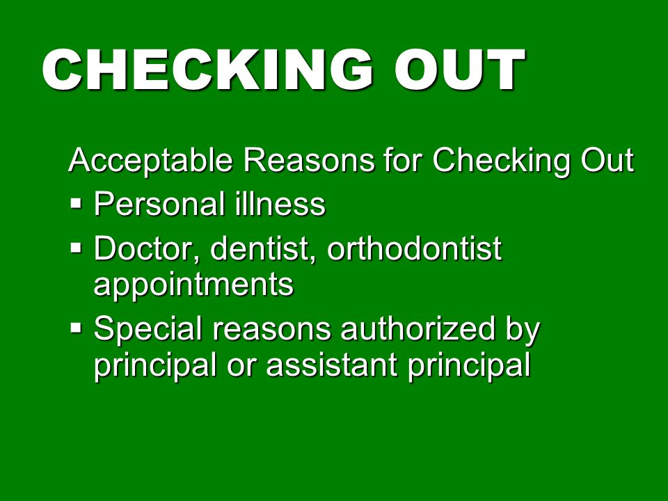CHECKING OUT Acceptable Reasons for Checking Out Personal illness