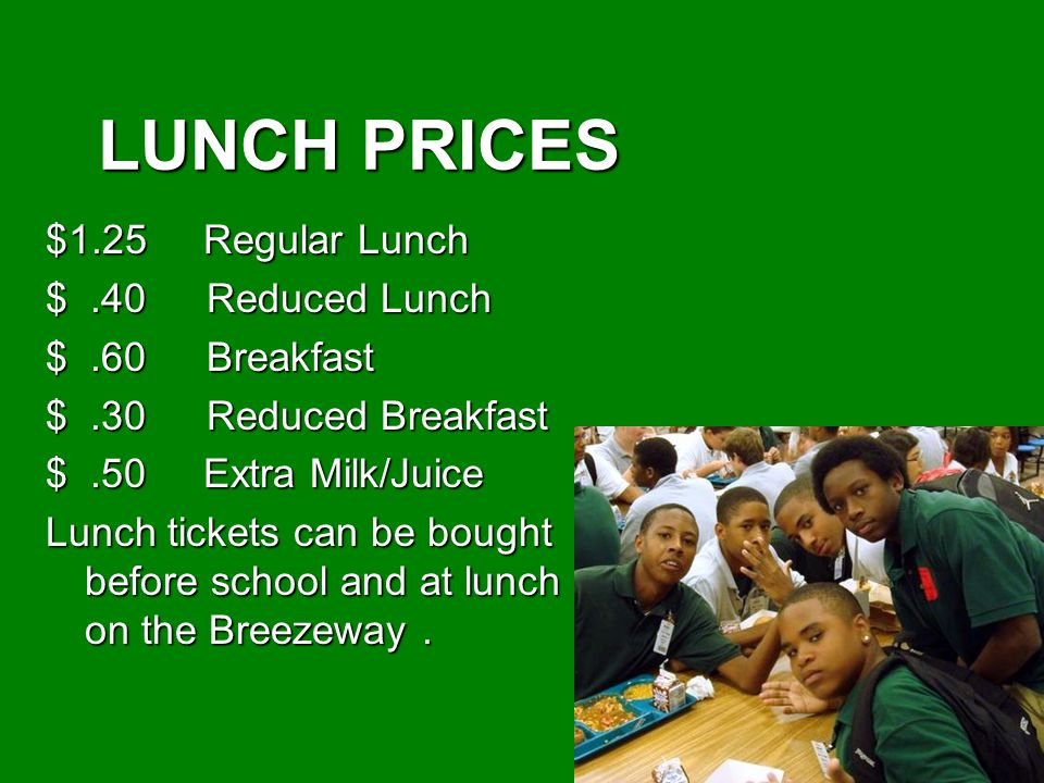 LUNCH PRICES $1.25 Regular Lunch $ .40 Reduced Lunch $ .60 Breakfast