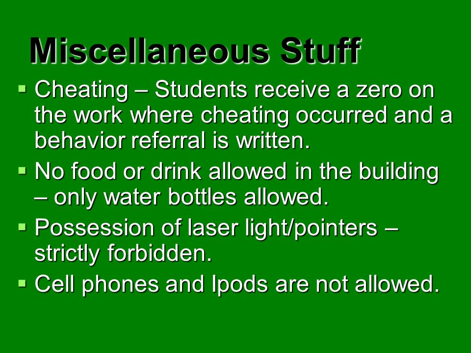 Miscellaneous Stuff Cheating – Students receive a zero on the work where cheating occurred and a behavior referral is written.