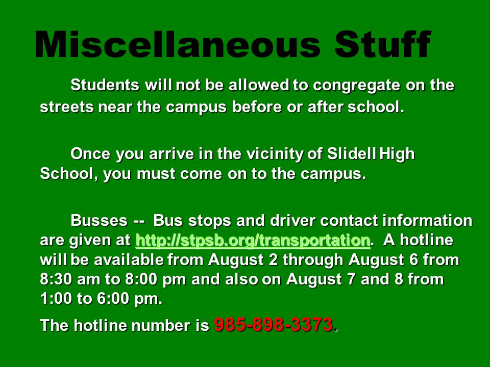 Miscellaneous Stuff Students will not be allowed to congregate on the streets near the campus before or after school.
