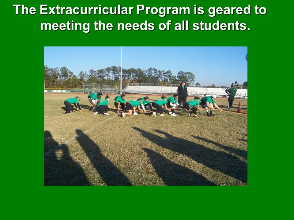 The Extracurricular Program is geared to meeting the needs of all students.