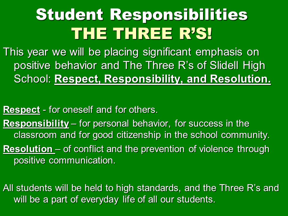 Student Responsibilities THE THREE R'S!