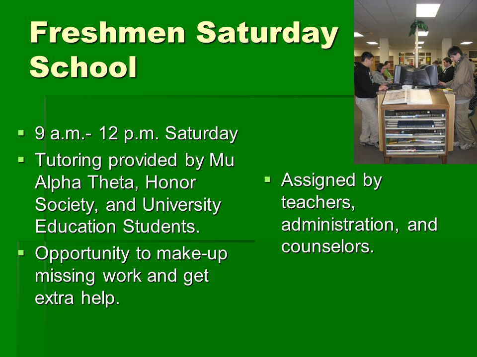 Freshmen Saturday School