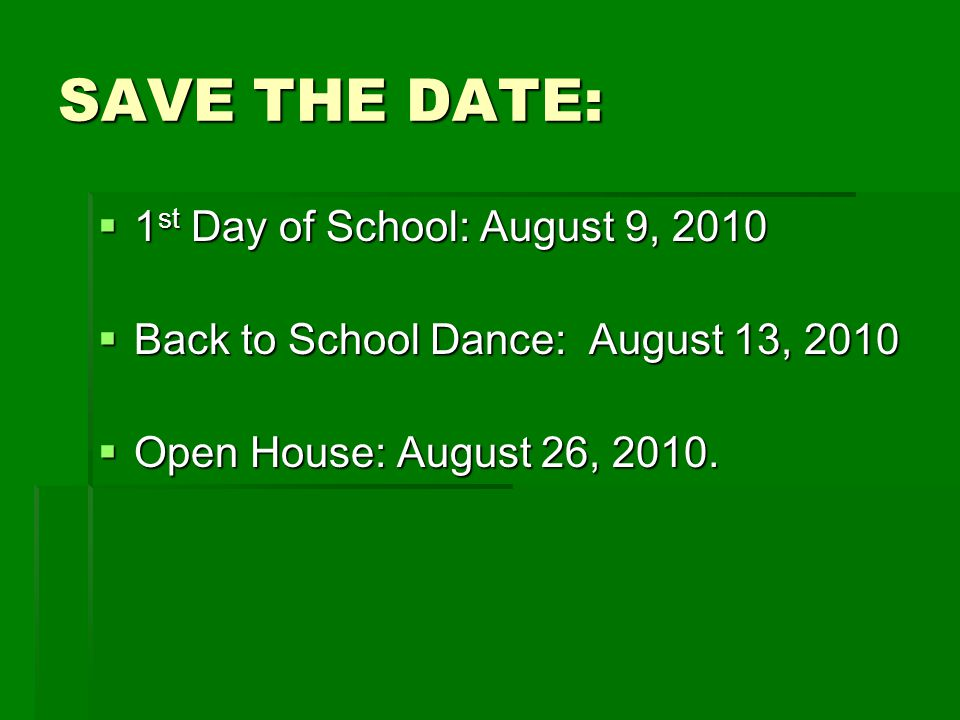 SAVE THE DATE: 1st Day of School: August 9, 2010