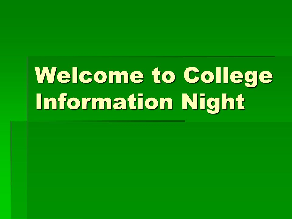 Welcome to College Information Night