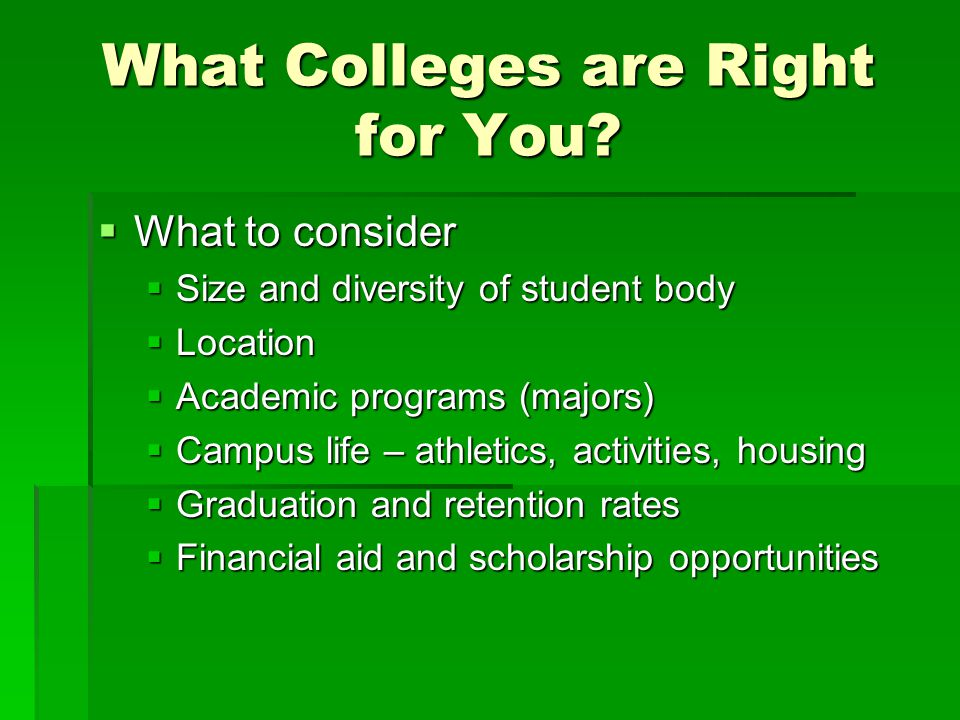 What Colleges are Right for You
