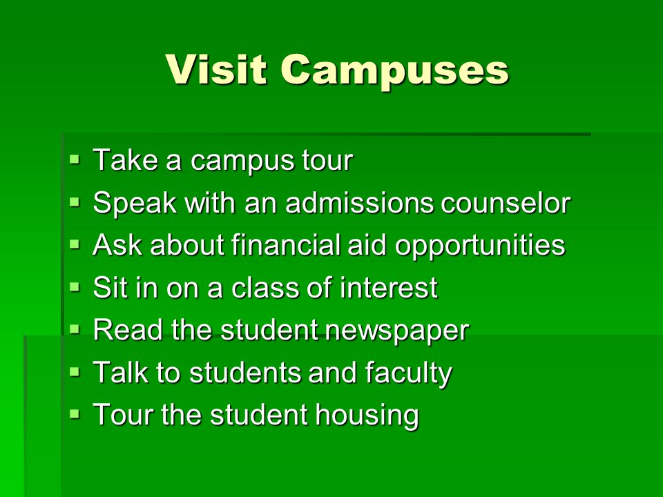 Visit Campuses Take a campus tour Speak with an admissions counselor
