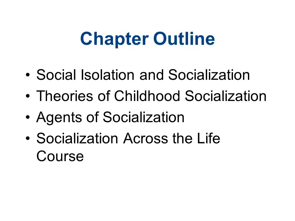 Chapter Outline Social Isolation and Socialization