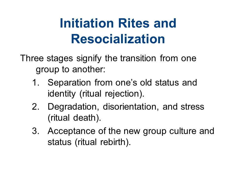 Initiation Rites and Resocialization