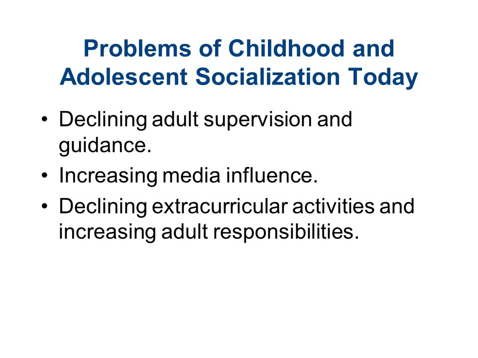 Problems of Childhood and Adolescent Socialization Today