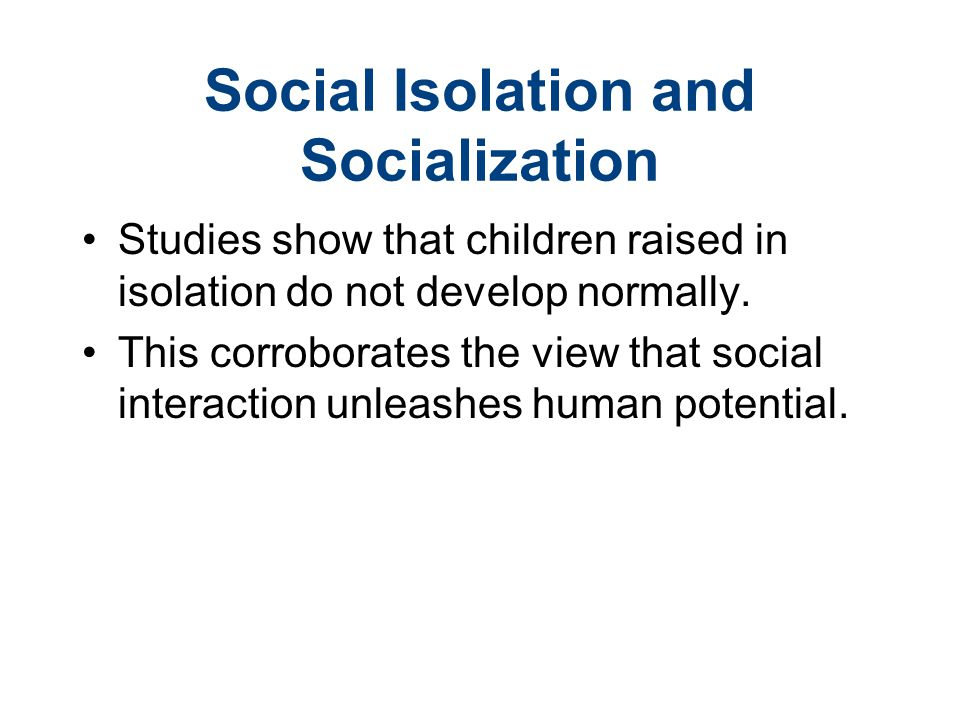 Social Isolation and Socialization