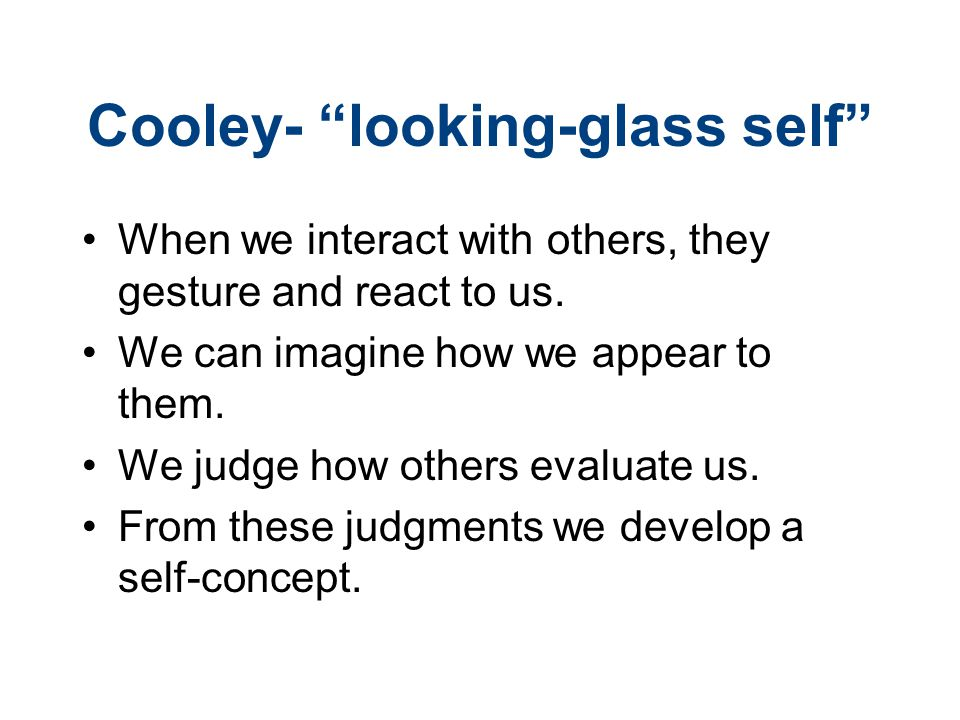 Cooley- looking-glass self
