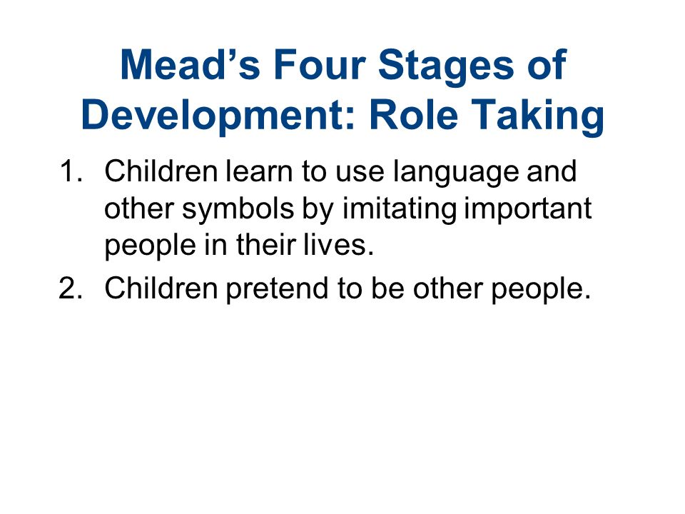 Mead's Four Stages of Development: Role Taking