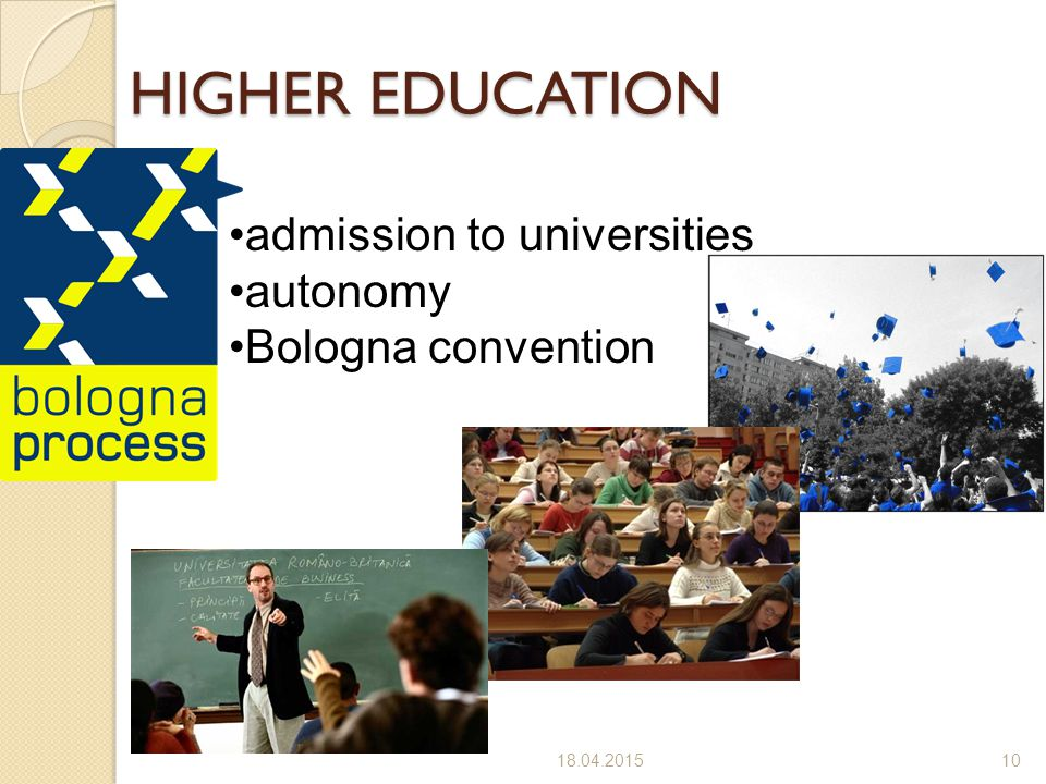 HIGHER EDUCATION admission to universities autonomy Bologna convention