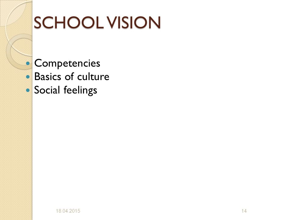 SCHOOL VISION Competencies Basics of culture Social feelings