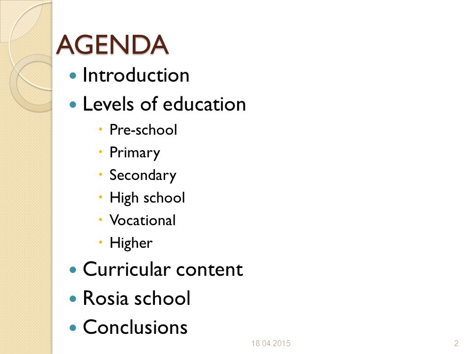 AGENDA Introduction Levels of education Curricular content