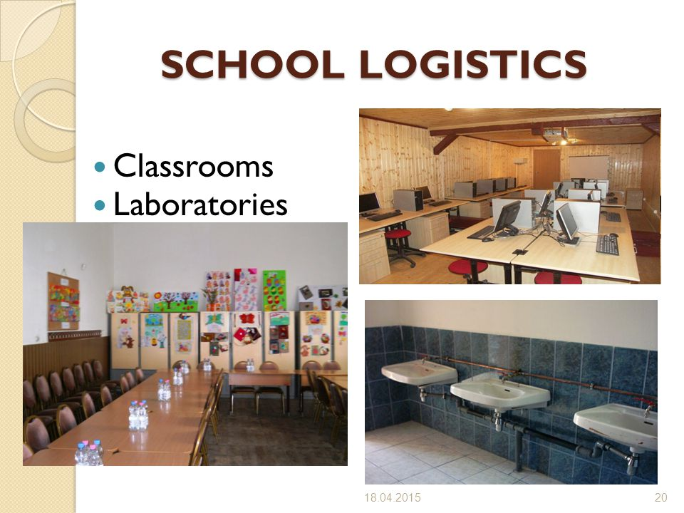 SCHOOL LOGISTICS Classrooms Laboratories