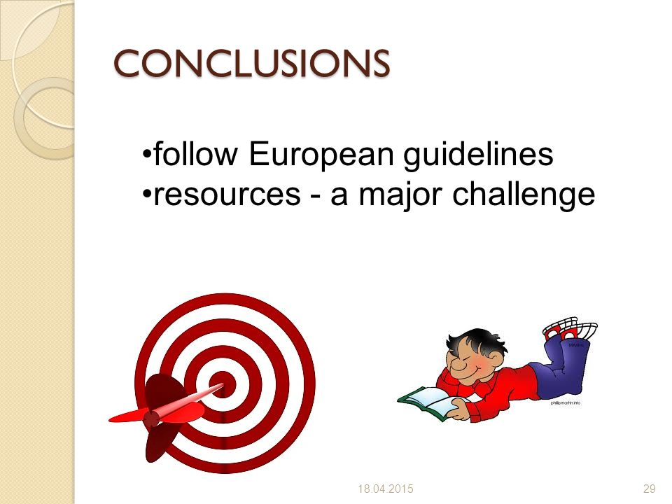 CONCLUSIONS follow European guidelines resources - a major challenge
