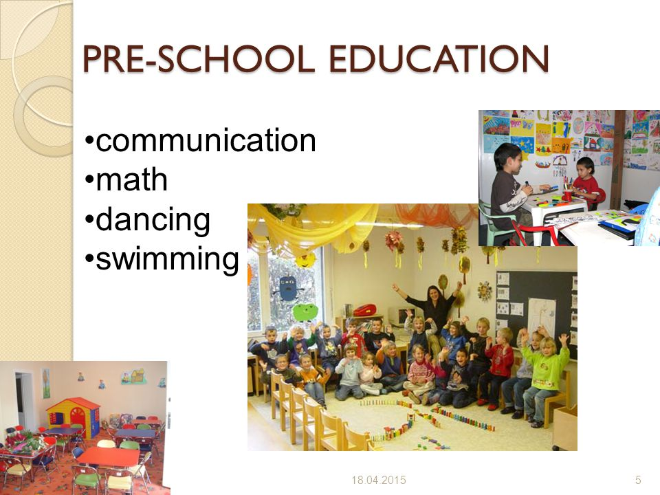 PRE-SCHOOL EDUCATION communication math dancing swimming 4/11/2017