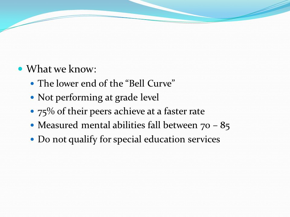 What we know: The lower end of the Bell Curve