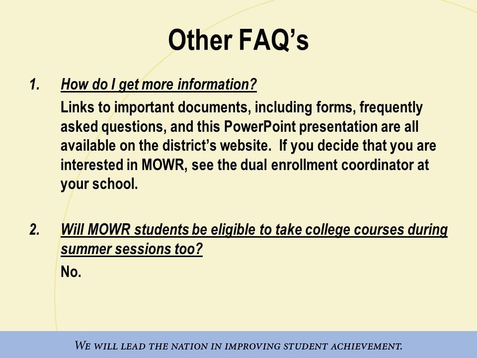 Other FAQ's How do I get more information
